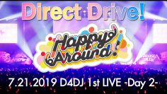 D4DJ 1st LIVE: Happy Around! – Direct Drive!